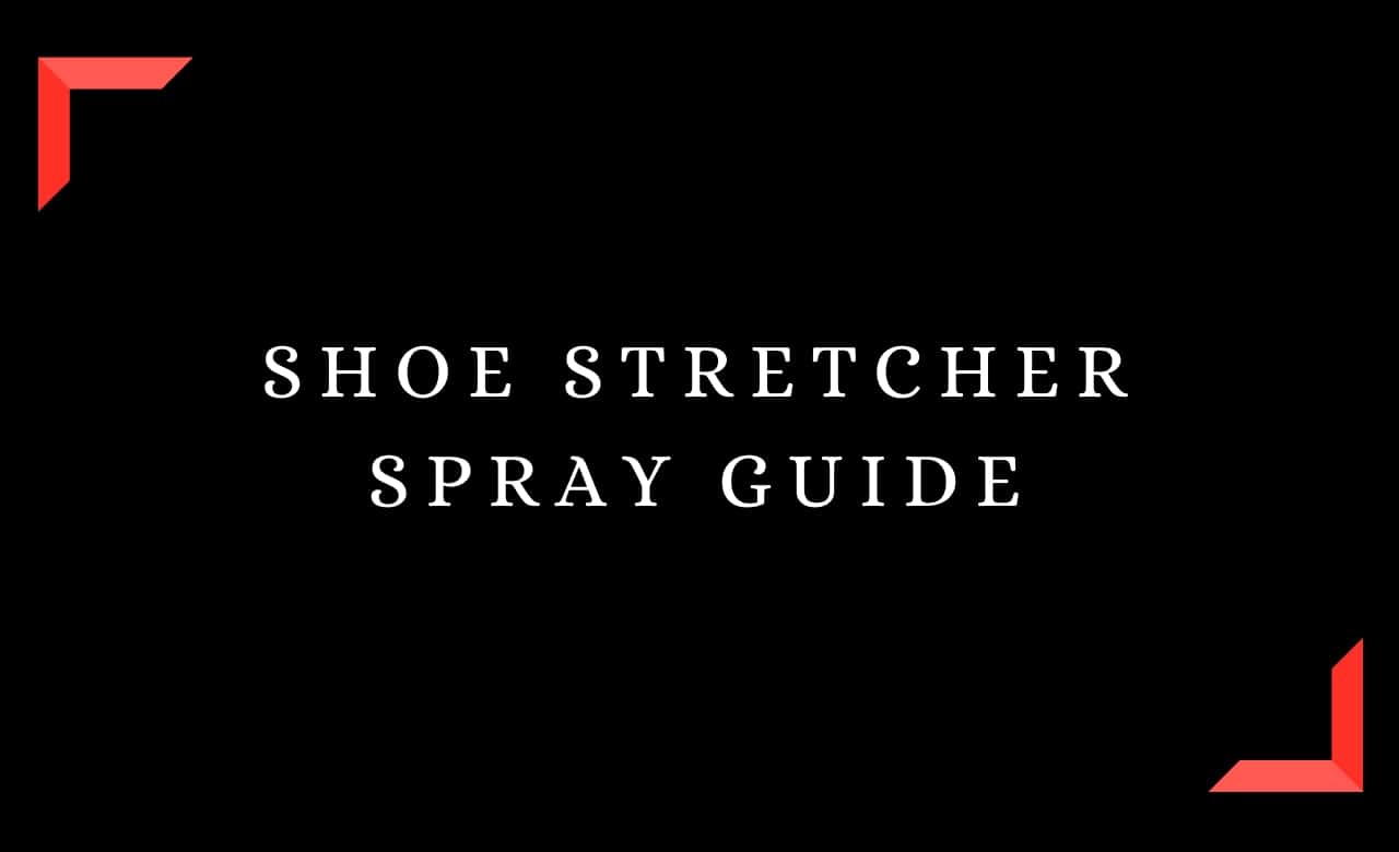 Shoe Stretcher Spray Guide