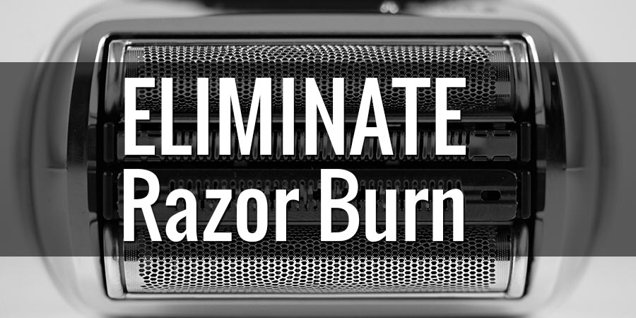 how-to-eliminate-electric-razor-burn