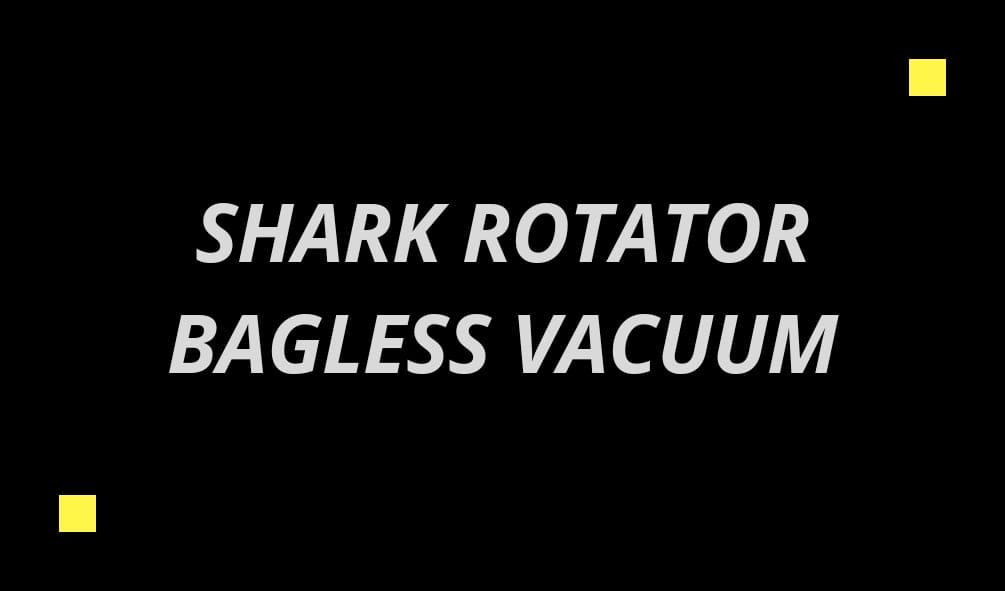 Shark Rotator Bag less Vacuum