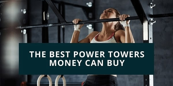 Best Power Tower for Your Home Gym in 2021 [With Pull-Up Dip Station]